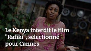 Pourquoi le Kenya a interdit le film