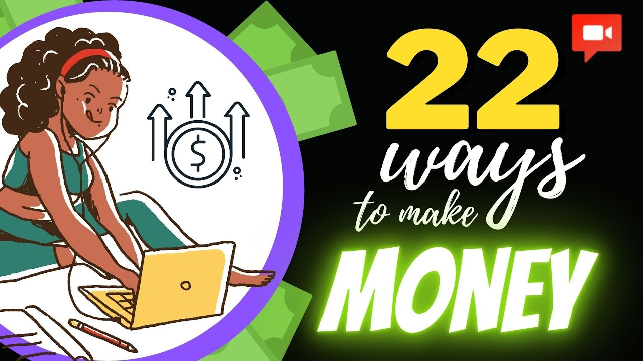 22 WAYS TO MAKE MONEY ONLINE AND OFFLINE