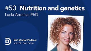 Diet Doctor Podcast #50 — Lucia Aronica, PhD