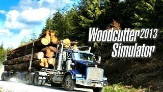 Woodcutter Simulator 2013 Trailer