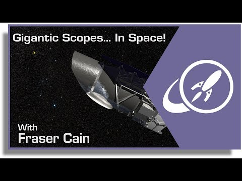 Rise of the Supertelescopes Part 2 - Space Telescopes