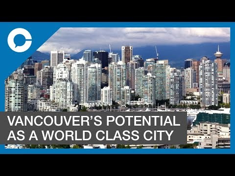 HQ Vancouver CEO Pau Woo: Vancouver Must Realize It's Potential As World Class City