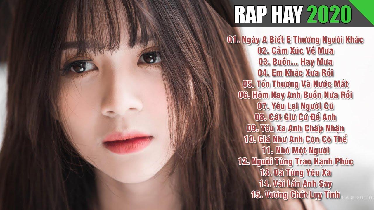 RAP HAY 2020 - Rap Việt Hay Và Xúc Động Nhất Hiện Nay - Nhac Rap Buồn Gây Nghiện Nghe Mà Khóc 2020