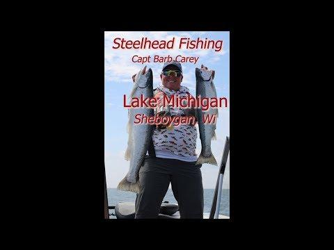 Steelhead Fishing With Capt. Barb Carey On Lake Michigan Sheboygan, Wisconsin