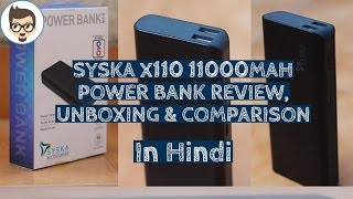 Syska X110 Power Bank Review, Unboxing and comparison with other power banks