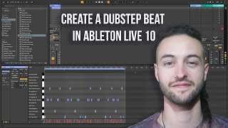 Ableton Live 10 for Beginners - How to Create a Dubstep Beat