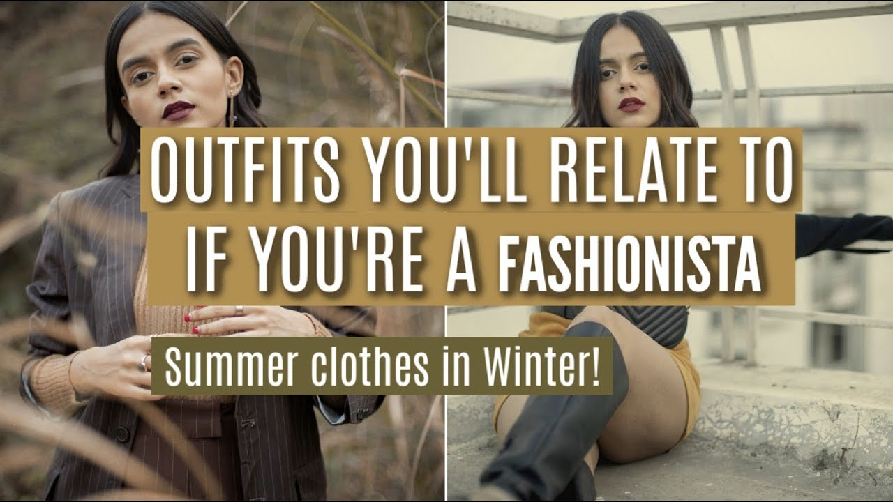 Outfits You'd Relate To If You're A TRUE FASHIONISTA! | Summer Clothes in Winter! | Komal Pandey