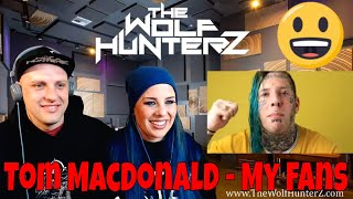Tom MacDonald - My Fans | THE WOLF HUNTERZ Reactions