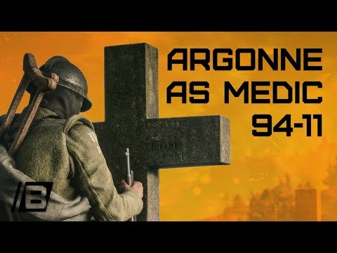 BF1: 94-11 Argonne forest as Medic with RSC - Medic gameplay