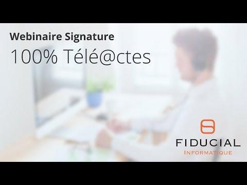 Webinaire 100% Télé@ctes : Signature par FIDUCIAL