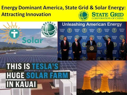 Energy Dominant America, State Grid & Solar Energy: Attracting Innovation