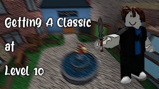 GETTING A CLASSIC AT LEVEL 10 MM2 ROBLOX
