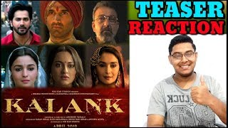KALANK TEASER REACTION | Kalank Teaser Reaction | Kalank Teaser| Reaction | Kalank Teaser Reaction