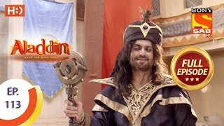 Aladdin - Ep 113 - Full Episode - 21st January, 2019