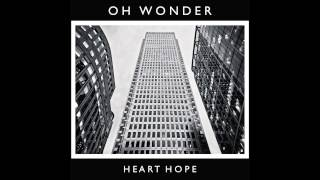 Oh wonder - heart hope (official audio)