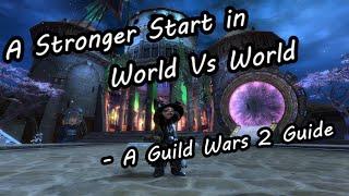 A Stronger Start in World Vs World - A Guild Wars 2 Guide