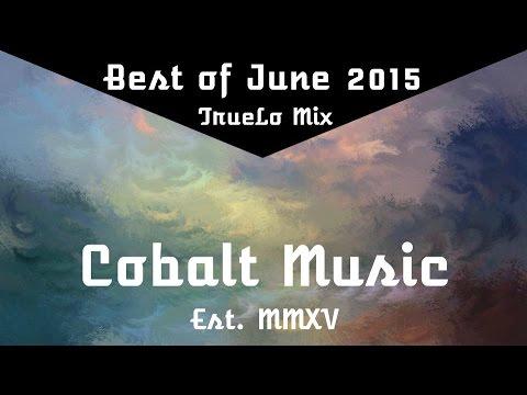 Best of Cobalt Music - June 2015 (TrueLo Mix)