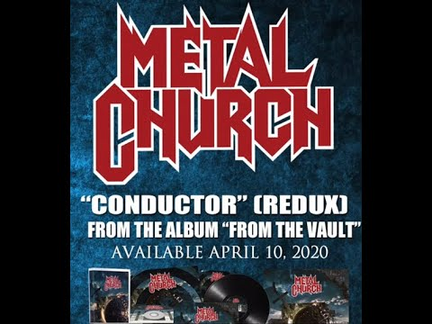 "METAL CHURCH release new version of ""Conductor"" off ""From The Vault"""