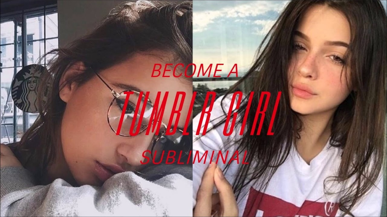 Become a Tumblr Girl - Subliminal Affirmations