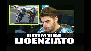 ESCLUSIVO ULTIM'ORA - Romano Fenati licenziato dal team/Fenati Fired by MOTO2 team