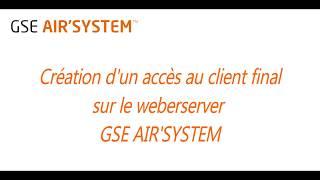 GSE AIR'SYSTEM Web Serveur - Création d'un accès au client final