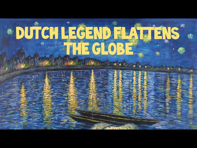 Flat Earth: Dutch legend flattens the globe.