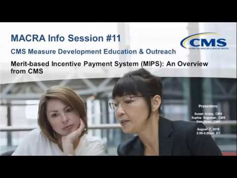 Merit-based Incentive Payment System (MIPS): An Overview From CMS