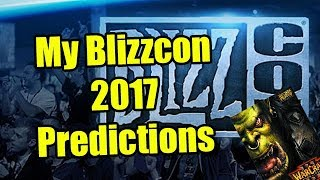 My Blizzcon 2017 Predictions: New WoW Expansion, Warcraft 3, WARCRAFT 4?!?