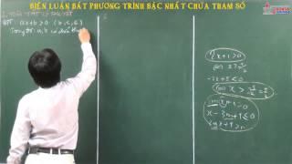 Giải tích 10 - Bất đẳng thức, bất phương trình - Biện luận bất phương trình bậc nhất chứa tham số