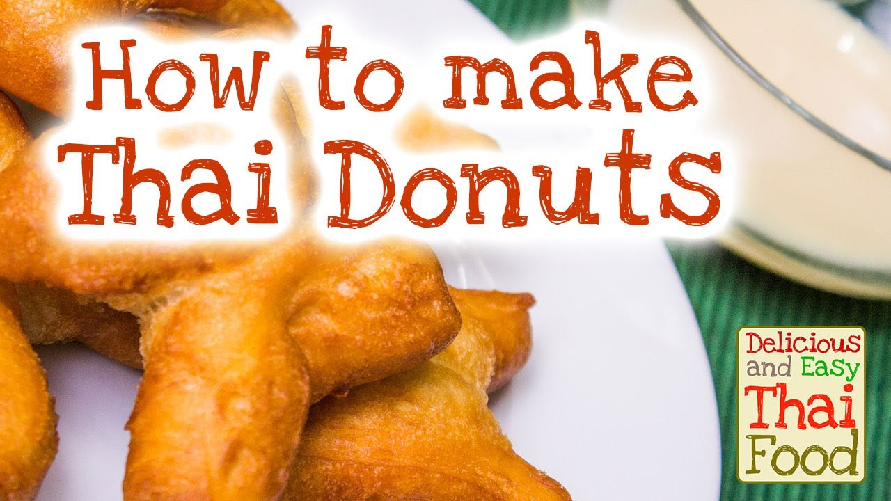 how to make thai doughnuts easy and delicious thai
