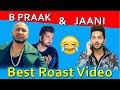 B PRAAK | FILHALL | JAANI | Latest Punjabi songs Roast Video | Prince Dhimann
