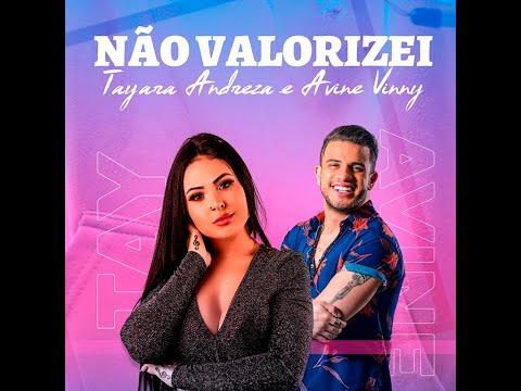 Tayara Andreza – Não Valorizei ft. Avine vinny