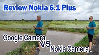 Review Google Camera di Nokia 6.1 Plus (VS Nokia Kamera)...