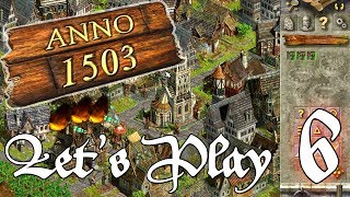 Let's Play ANNO 1503 | #6 | Plötzlich herrscht KRIEG!