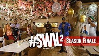 THE LAST SUPPER | #SWIL2 SEASON FINALE