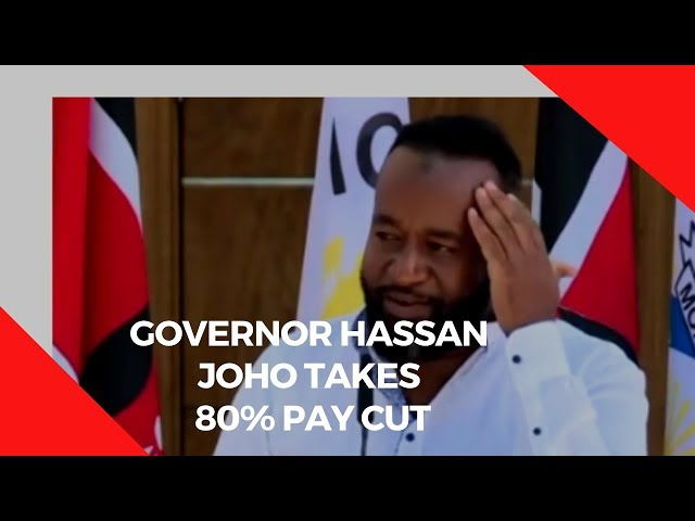 Governor Joho to receive a 80% pay cut