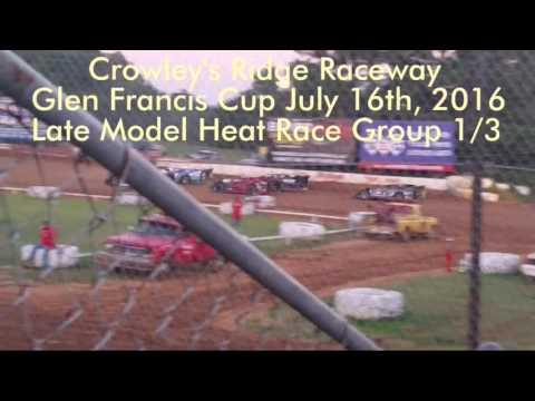 Crowley's Ridge Glen Francis Cup 7/16/16 Late Model Heats Group 1/3