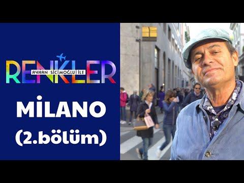 Ayhan Sicimoğlu Ile RENKLER - Milano (2.Bölüm)