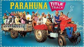 Parahuna   Title Song   Kulwinder Billa   Wamiqa Gabbi   Nachhatar Gill   Punjabi Music   Gabruu