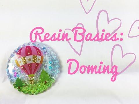 Resin Basics: Doming