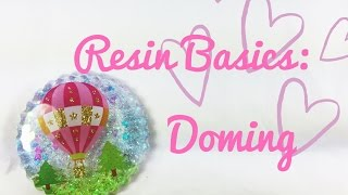 Resin Basics: Doming