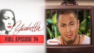 Full Episode 74 | Ysabella