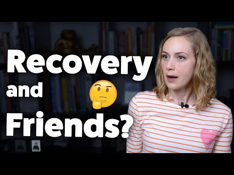 Are Friends Important in Recovery?