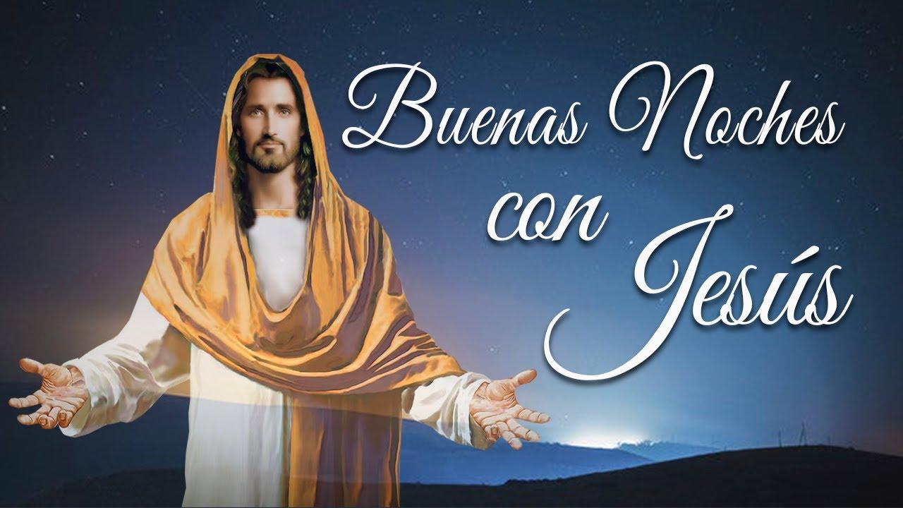 LAS BUENAS NOCHES CON JESÚS | DULCES SUEÑOS | JUEVES 21 DE ENERO