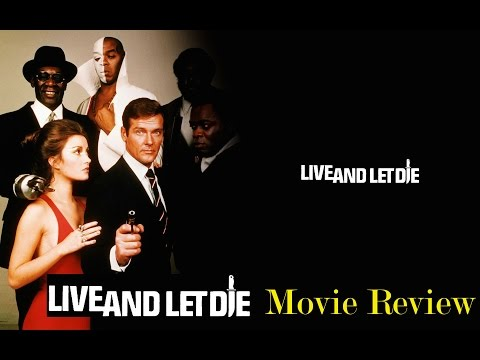 Live and Let Die Movie Review