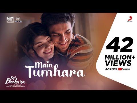 Main Tumhara – Dil Bechara   Official Video   Sushant, Sanjana  A.R. Rahman Jonita, Hriday Amitabh B