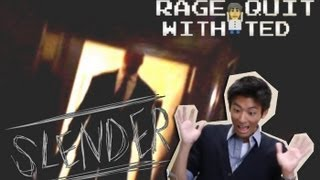 Slender Man - RAGE QUIT WITH TED Ep. 11