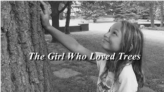The Girl Who Loved Trees - Girls Impact the World Film Festival submission