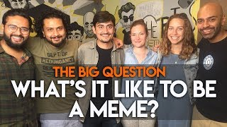 SnG: What's It Like To Be A Meme? feat. Abhinav Kumar aka Trivago Guy | Big Question S2 Ep15 thumbnail