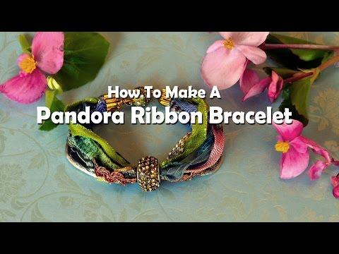 How To Make Jewelry: How To Make A Pandora Ribbon Bracelet